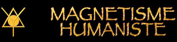 Forum du Magnetisme Humaniste